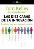 las diez caras de la innovación (ebook)-tom kelley-jonathan littman-9788449332593