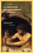 LA SENECTUD DEL CAPITALISMO: UN RETO A LA JUVENTUD - 9788461772193 - LLUIS BOADA DOMENECH