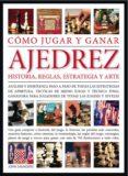 COMO JUGAR Y GANAR AJEDREZ: HISTORIA, REGLAS, ESTRATEGIA Y ARTE - 9788466224093 - ANGEL M. ROMO I DIEZ