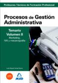 CUERPO DE PROFESORES TECNICOS DE FORMACION PROFESIONAL. PROCESOS DE GESTION ADMINISTRATIVA. TEMARIO (VOL. II). MARKETING, IVA Y MECANOGRAFIA - 9788466588393 - VV.AA.