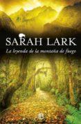 LA LEYENDA DE LA MONTAÑA DE FUEGO (TRILOGIA DEL FUEGO 3) - 9788466659093 - SARAH LARK