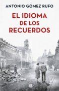 el idioma de los recuerdos (ebook)-antonio gomez rufo-9788466664493