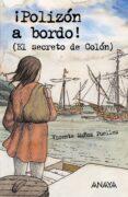 ¡POLIZON A BORDO! (EL SECRETO DE COLON) - 9788466747493 - V. MUÑOZ PUELLES