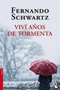 VIVI AÑOS DE TORMENTA - 9788467018493 - FERNANDO SCHWARTZ