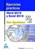 EJERCICIOS PRACTICOS DE WORD Y EXCEL 2010 PARA OPOSICIONES - 9788467670493 - VV.AA.