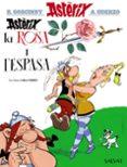 ASTERIX, LA ROSA I L ESPASA - 9788469603093 - ALBERT UDERZO