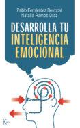 DESARROLLA TU INTELIGENCIA EMOCIONAL (4ª ED.) - 9788472457393 - PABLO FERNANDEZ BERROCAL