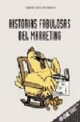 HISTORIAS FABULOSAS DEL MARKETING - 9788473563093 - IGNACIO SORET DE LOS SANTOS