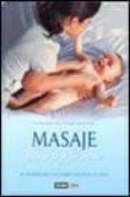 MASAJE PARA TI Y TU BEBE: EL PODER DE LAS CARICIAS PASO A PASO - 9788475560793 - CATY GUZMAN