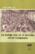 LA HUELGA HOY EN EL DERECHO SOCIAL COMPARADO - 9788476987193 - VV.AA.