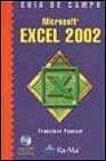 MICROSOFT EXCEL 2002 (GUIA DE CAMPO) (INCLUYE CD) - 9788478974993 - FRANCISCO PASCUAL