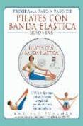 PROGRAMA PASO A PASO DE PILATES CON BANDA ELASTICA (LIBRO + DVD) - 9788479025793 - JENNIFER POHLMAN