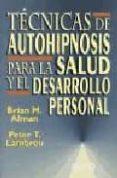 tecnicas de autohipnosis para la salud y el desarrollo personal-brian m. alman-peter t. lambrou-9788479530693