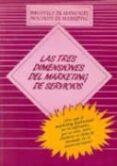 LAS TRES DIMENSIONES DEL MARKETING DE SERVICIOS - 9788479780593 - VV.AA.