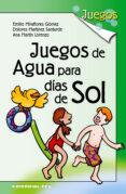 JUEGOS DE AGUA PARA DIAS DE SOL - 9788483169193 - VV.AA.