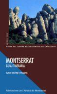 MONTSERRAT (GUIA ITINERARIA) - 9788484154693 - JORDI OLIVER