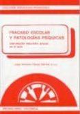 FRACASO ESCOLAR Y PATOLOGIAS PSIQUICAS: INTERVENCION EDUCATIVA... - 9788486834593 - JOSE ANTONIO CIEZA GARCIA