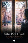 BAJO LOS TILOS - 9788490707593 - MARIA JOSE MORENO
