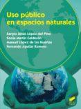 USO PUBLICO EN ESPACIOS NATURALES - 9788490771693 - SERGIO JESUS LOPEZ DEL PINO