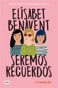 SEREMOS RECUERDOS (CANCIONES Y RECUERDOS 2) (EBOOK) - 9788491292593 - ELISABET BENAVENT