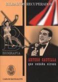 ARTURO CASTILLA, QUE SOÑABA CIRCOS - 9788493477493 - CARLOS BACIGALUPE