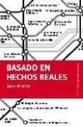 BASADO EN HECHOS REALES - 9788493504793 - JUAN BONILLA