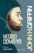 NEGRO COMO YO - 9788494287893 - JOHN HOWARD GRIFFIN