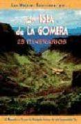 LA ISLA DE LA GOMERA - 9788495368393 - MIGUEL ANGEL ACERO