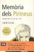 MEMORIA DELS PIRINEUS: DEU TESTIMONIS D UN MON QUE S ACABA - 9788496201293 - JORDI CREUS