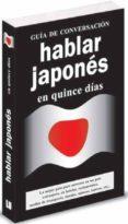 HABLAR JAPONES EN 15 DIAS (GUIA DE CONVERSACION) - 9788496445093 - VV.AA.