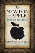 DE NEWTON A APPLE - 9788496947993 - FERNANDO ALBERCA DE CASTRO