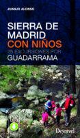 SIERRA DE MADRID CON NIÑOS - 9788498293593 - JUAN JOSE ALONSO CHECA