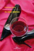 IN VINO VERITAS - 9788498653793 - FRANCISCO CASTRO