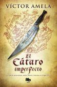 EL CATARO IMPERFECTO (MAXI POCKET) - 9788498726893 - VICTOR AMELA