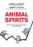 ANIMAL SPIRITS: COMO LA PSICOLOGIA HUMANA DIRIGE LA ECONOMIA - 9788498750393 - ROBERT J. SHILLER