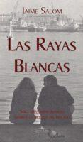 las rayas blancas (ebook)-jaime salom-9788498867893