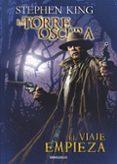 LA TORRE OSCURA: EL VIAJE EMPIEZA - 9788499894393 - STEPHEN KING