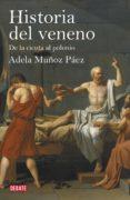 historia del veneno (ebook)-adela muñoz paez-9788499921693