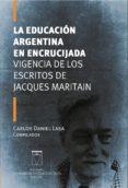 Descargando ebooks gratuitos en iphone LA EDUCACIÓN ARGENTINA EN ENCRUCIJADA de CARLOS DANIEL LASA 9789506231293 (Literatura española)