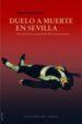 DUELO A MUERTE EN SEVILLA: UNA HISTORIA ESPAÑOLA DEL DIECINUEVE MIGUEL MARTORELL