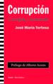 CORRUPCION (CORREGIDA Y AUMENTADA) JOSE MARIA TORTOSA