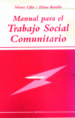 MANUAL PARA EL TRABAJO SOCIAL COMUNITARIO NIEVES LILLO ELENA ROSELLO
