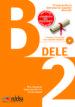 DELE B2. PREPARACION AL DIPLOMA DE ESPAÑOL NIVEL B2 PILAR ALZUGARAY MARIA JOSE BARRIOS