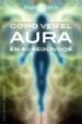 como ver el aura en 60 segundos (b4p)-9788491113553