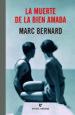 LA MUERTE DE LA BIEN AMADA MARC BERNARD