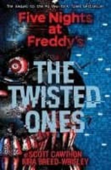¿Es legal descargar libros de epub bud? FIVE NIGHTS AT FREDDY S: THE TWISTED ONES RTF FB2 iBook 9781338139303 (Literatura española) de SCOTT CAWTHON, KIRA BREED-WRISLEY