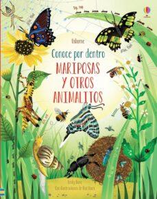 mariposas y otros animalitos. conoce por dentro-emily bone-9781474979603