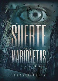 la suerte de las marionetas (ebook)-lucas barrera-9781524307103
