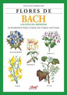 flores de bach. guia del bienestar, 38 remedios para curar de forma natural (ebook)-vincenzo fabrocini-9781644615003