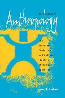 an invitation to anthropology (ebook)-josep r. llobera†-9781782387503